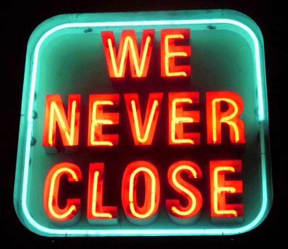 We Never Close