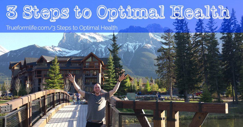 3 steps to optimal health