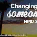 changing someone's mind set