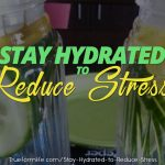 stay hydrated to reduce stress