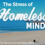 the stress of a homeless mind